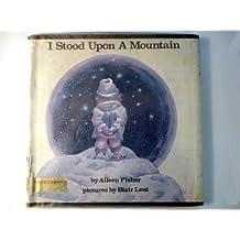 I Stood upon a Mountain