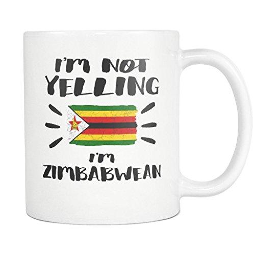 I'm Not Yelling I'm Zimbabwean Flag - Zimbabwe Pride 11oz Funny White Coffee Mug - Coworker Humor That's How We Talk - Women Men Friends Gift - Both Sides Printed (Distressed)