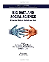 Big Data and Social Science: A Practical Guide to Methods and Tools (Chapman & Hall/CRC Statistics in the Social and Behavioral Sciences)