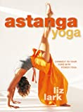 img - for Astanga Yoga: Connect to Your Core with Power Yoga book / textbook / text book