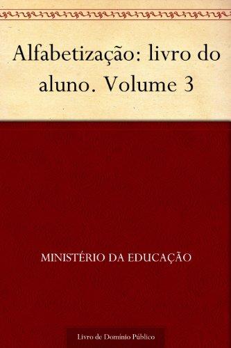 Alfabetização: livro do aluno. Volume 3