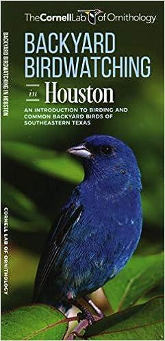 Download Ebook Backyard Birdwatching in Houston: An ...