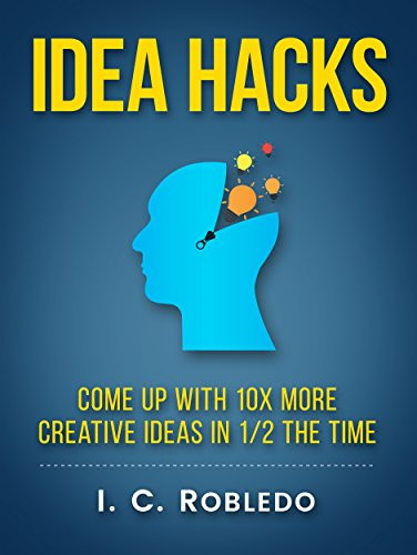 Idea Hacks: Come up with 10X More Creative Ideas in 1/2 the - Exercise Ideas Outside