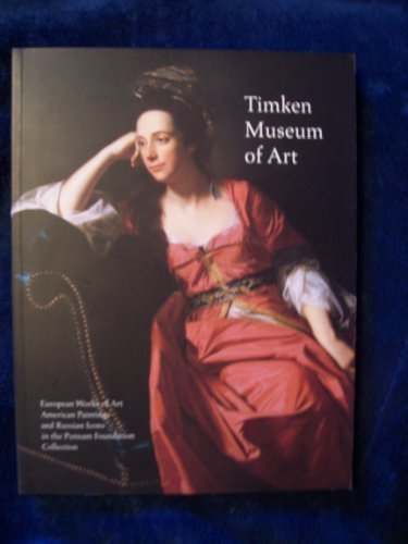 Timken Museum of Art: European Works of Art, American Paintings, and Russian Icons in the Putnam Foundation - Painting Russian American