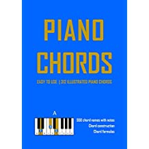 Piano Chord Book: 312 illustrated essential piano chords with fingerings