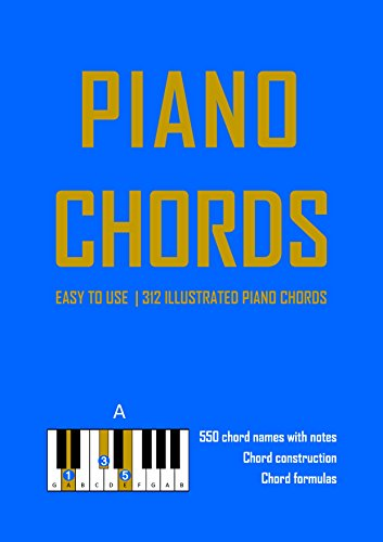 Piano Chord Book 312 Illustrated Essential Piano Chords With