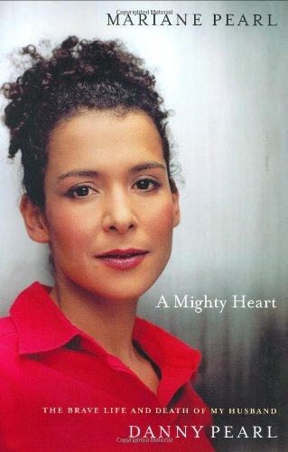Download A Mighty Heart: The Brave Life and Death of My Husband, Danny Pearl pdf