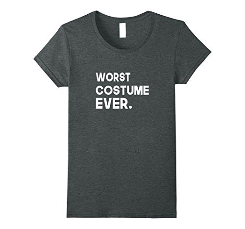 Womens Worst Best Costume Ever Halloween T-Shirt Small Dark (Best And Worst Costumes)