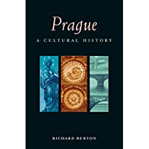 Prague: A Cultural History (Interlink Cultural Histories) (Cities of the Imagination)