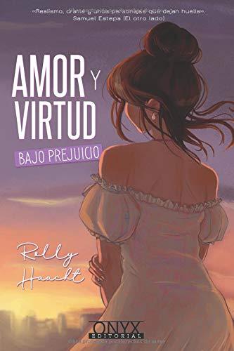 Amor y virtud bajo prejuicio  [Haacht, Rolly] (Tapa Blanda)