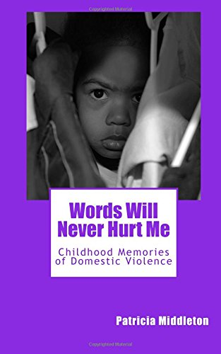 Read Online Words Will Never Hurt Me: Childhood Memories of Domestic Violence pdf epub