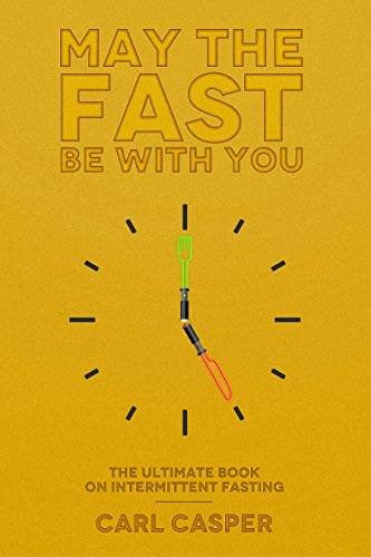 May the fast be with you the ultimate book on intermittent fasting may the fast be with you the ultimate book on intermittent fasting by casper fandeluxe Image collections