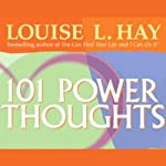 101 Power Thoughts | Louise L. Hay