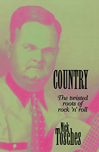 (Country: The Twisted Roots Of Rock 'n' Roll)
