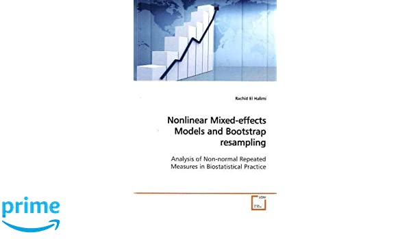 Amazon com: Nonlinear Mixed-effects Models and Bootstrap resampling