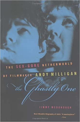 The Ghastly One: The Sex-Gore Netherworld of Filmmaker Andy