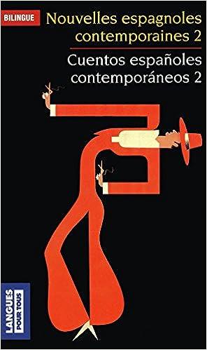 Cuentos españoles contemporáneos 2 - Nouvelles espagnoles contemporaines 2