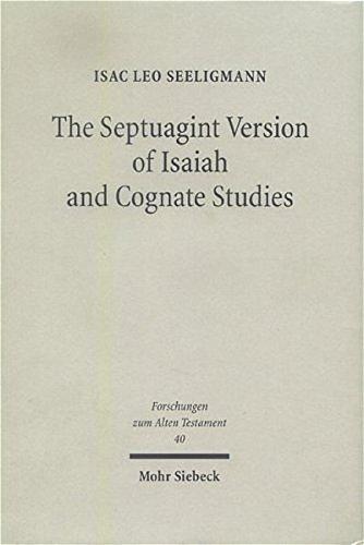 The Septuagint Version of Isaiah and Cognate Studies (Forschungen Zum Alten Testament)