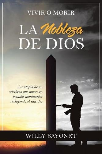 Read Online La Nobleza de Dios: Vivir o morir (Spanish Edition) pdf epub