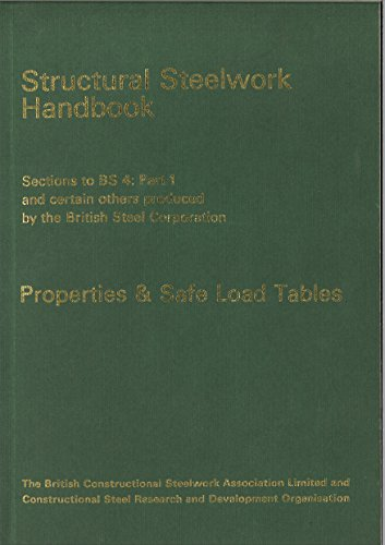 - STRUCTURAL STEELWORK HANDBOOK: PROPERTIES & SAFE LOAD TABLES