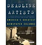 [(Deadline Artists: America's Greatest Newspaper Columns)] [Author: John Avlon] published on (February, 2013)