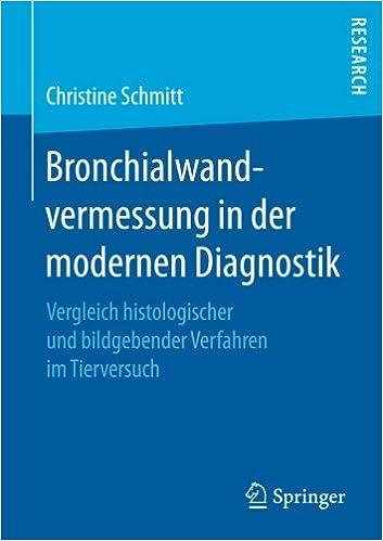 Bronchialwandvermessung in der modernen Diagnostik: Vergleich histologischer und bildgebender Verfahren im Tierversuch