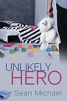 Unlikely Hero by [Michael, Sean]