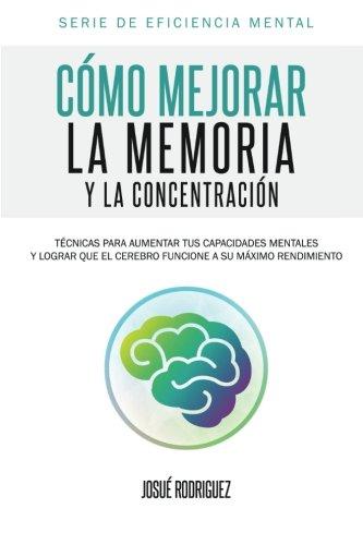 Libro : Como Mejorar La Memoria Y La Concentracion: T (8258)