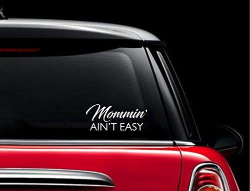 Mommin Ain't Easy Mom Life Decal Vinyl Sticker|Cars Trucks Vans Walls Laptop| WHITE |7.5 x 3.25 (Mom Van)