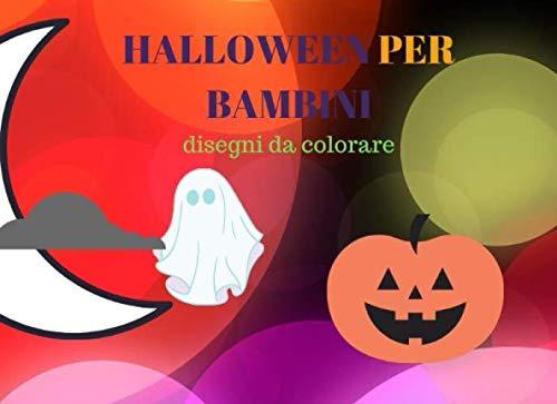 HALLOWEEN PER BAMBINI: Fantastici disegni da colorare (Italian