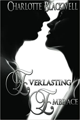 Read online Everlasting Embrace: Embrace Series (Volume 4) PDF, azw (Kindle)