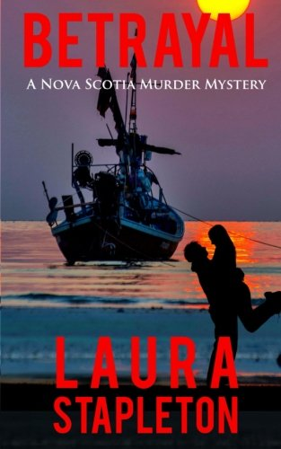 Betrayal: A Nova Scotia Murder Mystery (Nova Scotia Murder Mysteries) (Volume 1)