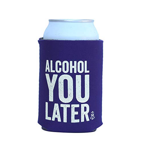 "Thirsty Merchants""Alcohol you later"" 1 Pack Funny Beer Coolie/Soft Insulated Sleeve For Cooler Beer, Soda, Drinks, Beverages/Perfect for Epic Parties (Purple, 1)"