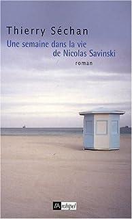 Une semaine dans la vie de Nicolas Savinski