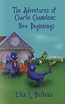 The Adventures of Charlie Chameleon: New Beginnings by [Buikema, Ellen]