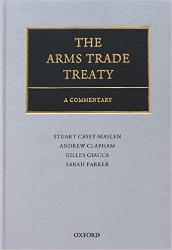 The Arms Trade Treaty: International Human Rights and Humanitarian Law Criteria