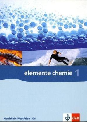 Elemente Chemie 1. Ausgabe Nordrhein-Westfalen: Schülerbuch Klassen 7-9 (G8) (Elemente Chemie. Ausgabe ab 2006)