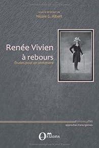 Renée Vivien à rebours : Etudes pour un centenaire par Nicole G. Albert
