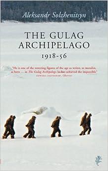 The Gulag Archipelago: Aleksandr Solzhenitsyn