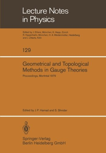 Geometrical and Topological Methods in Gauge Theories: Proceedings of the Canadian Mathematical Society Summer Research