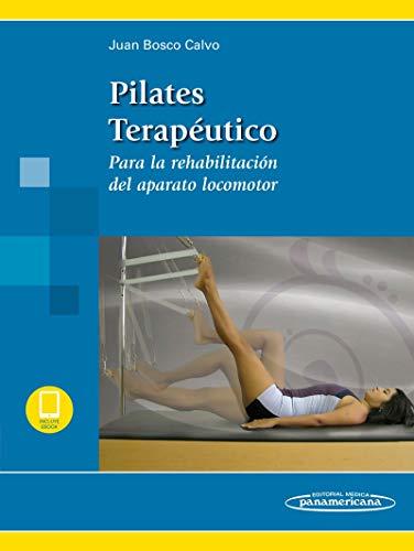 Pilates terapéutico (Para la rehabilitación del aparato locomotor) por Bosco Calvo, Juan