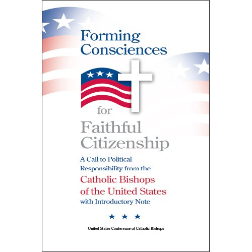 Forming Consciences For Faithful Citizenship: A Call To Political Responsibility (2015)