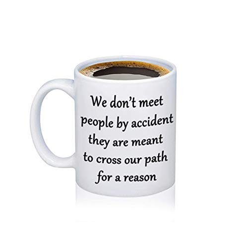 Coworker Leaving Gifts We Don't Meet People by Accident They Are Meant To Cross Our Path for A Reason Leaving Goodbye Friendship Memorial Mug Going Away Gifts - Memorial Mug