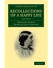 Recollections of a Happy Life: Being the Autobiography of Marianne North