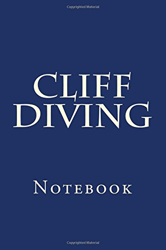 Cliff Diving: Notebook - Cliff Diving Usa