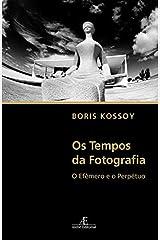 Os Tempos da Fotografia: O Efêmero e o Perpétuo Capa comum