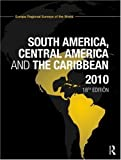 img - for The Europa Regional Surveys of the World set 2010: South America, Central America and the Caribbean 2010 18th (eighteenth) edition published by Routledge (2009) [Hardcover] book / textbook / text book