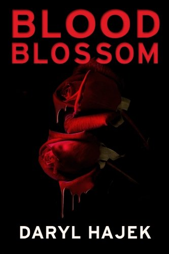 Book: Blood Blossom by Daryl Hajek
