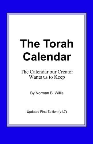 Torah Calendar.The Torah Calendar Yhwh S Days Of Worship Norman B Willis