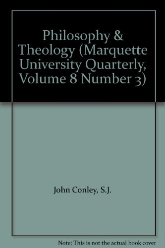 Philosophy & Theology (Marquette University Quarterly, Volume 8 Number 3)